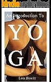 Yoga: An Introduction to Yoga