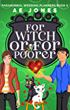 For Witch or For Poorer (Paranormal Wedding Planners Book 5)