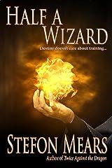 Half a Wizard (Cavan Oltblood Book 1) Kindle Edition
