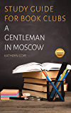 Study Guide for Book Clubs: A Gentleman in Moscow (Study Guides for Book Clubs 30)