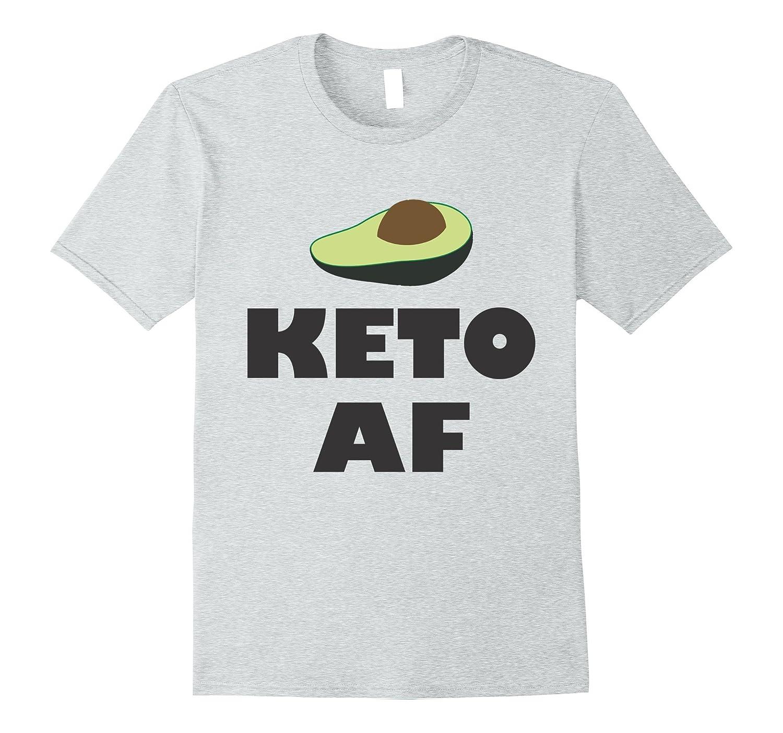 Keto T-Shirt -Avocado Keto AF- Men or Women-CL