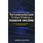 Passive Income: The Fundamental Guide To Ways Of Making A Passive Income. (English Edition)