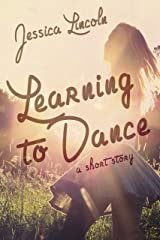 Learning to Dance: a short story Kindle Edition