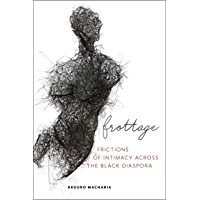 Frottage: Frictions of Intimacy across the Black Diaspora (Sexual Cultures Book 11)