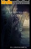 La señora del occidente (El VALLE nº 1) (Spanish Edition)