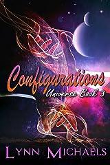 Configurations (Universe Book 3) Kindle Edition
