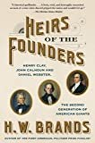 Heirs of the Founders: The Epic Rivalry of Henry