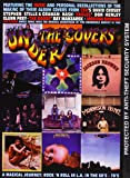 Under the Covers - A Magical Journey: Rock N Roll in L.A. in the 60's - 70's