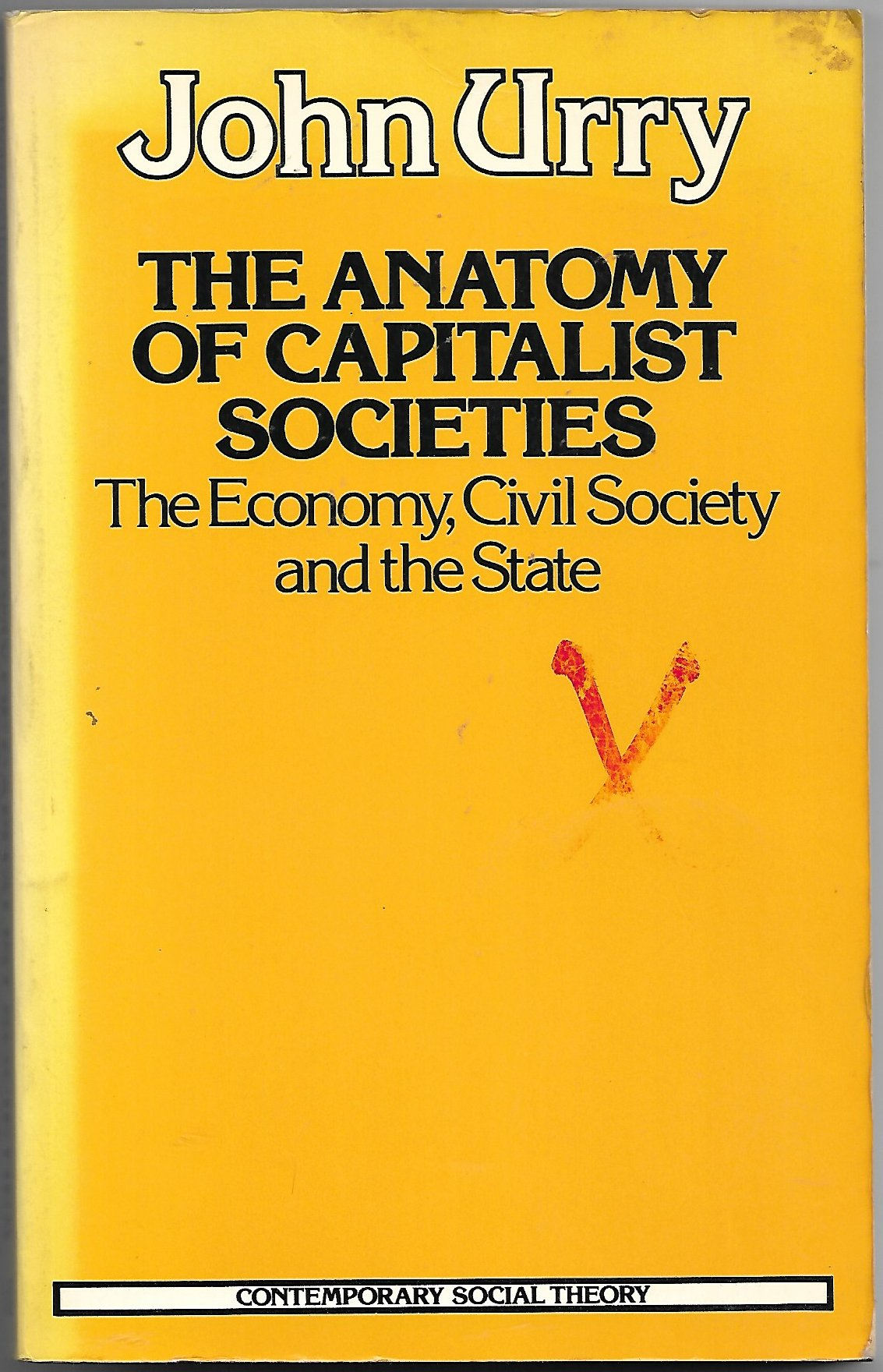 Anatomy Of Capitalist Societies The Economy Civil Society And The