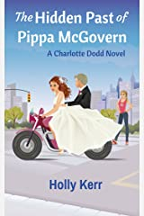 The Hidden Past of Pippa McGovern: A laugh-out-loud, action-packed romantic comedy series (Charlotte Dodd Book 4) Kindle Edition