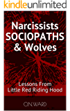 Narcissists SOCIOPATHS & Wolves: Lessons From Little Red Riding Hood