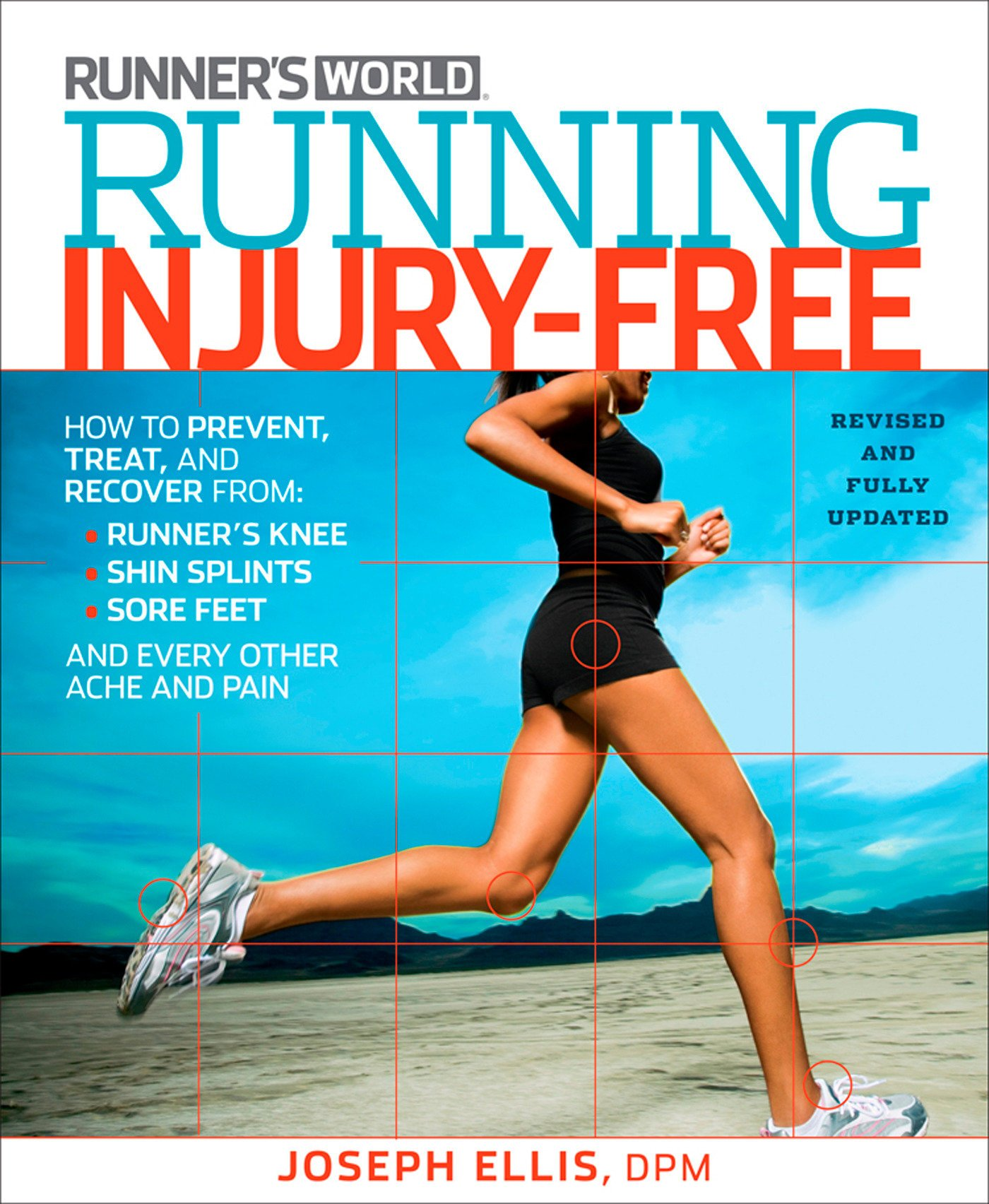 Download Running Injury-Free: How to Prevent, Treat, and Recover From Runner's Knee, Shin Splints, Sore Feet and Every Other Ache and Pain PDF