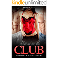 Shared in the Club: Becoming a Hotwife Series