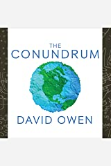 The Conundrum: How Scientific Innovation, Increased Efficiency, and Good Intentions Can Make Our Energy and Climate Problems Worse Audible Audiobook