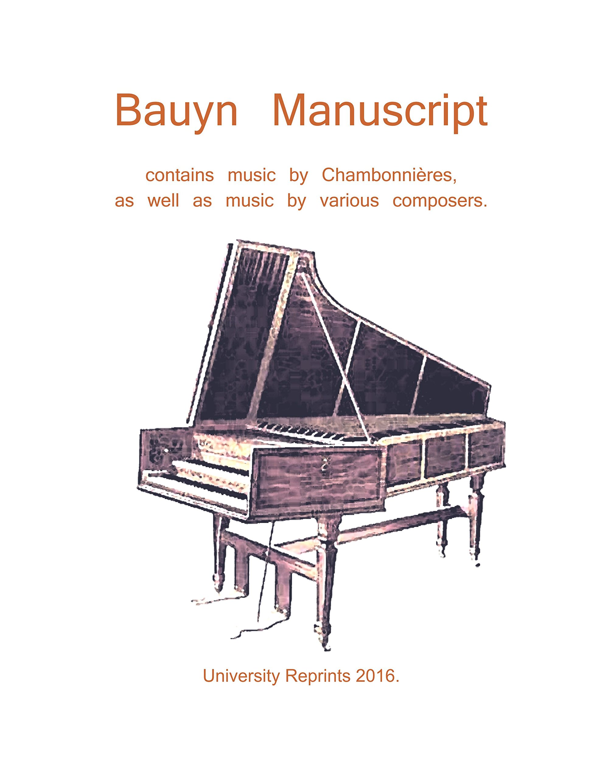 Bauyn Manuscript Volume One for Harpsichord; contains music by Chambonnieres, as well as music by various composers. [Student Loose Leaf Facsimile Edition. Beautifully Re-Imaged from Original] pdf epub