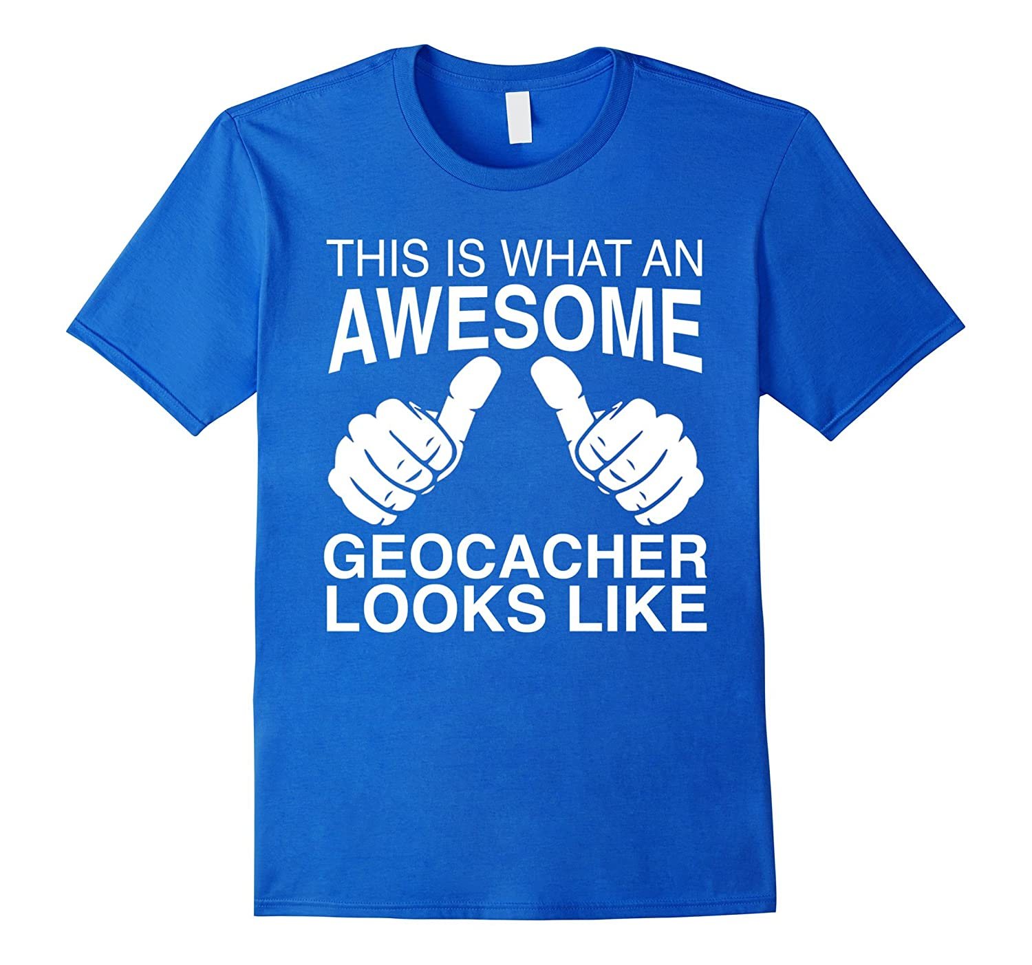 Geocaching T-Shirt This Is What An Awesome Geocacher Looks-TD