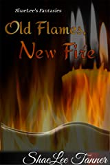 Old Flames, New Fire (ShaeLee's Fantasies) Kindle Edition