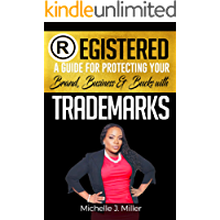 REGISTERED: A Guide for Protecting Your Brand, Business & Bucks