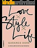 Love. Style. Life (No Ficción)