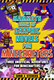 The Mammoth Book of Graphic Novels for Minecrafters: Three Unofficial Adventures for Minecrafters (Unofficial Graphic…