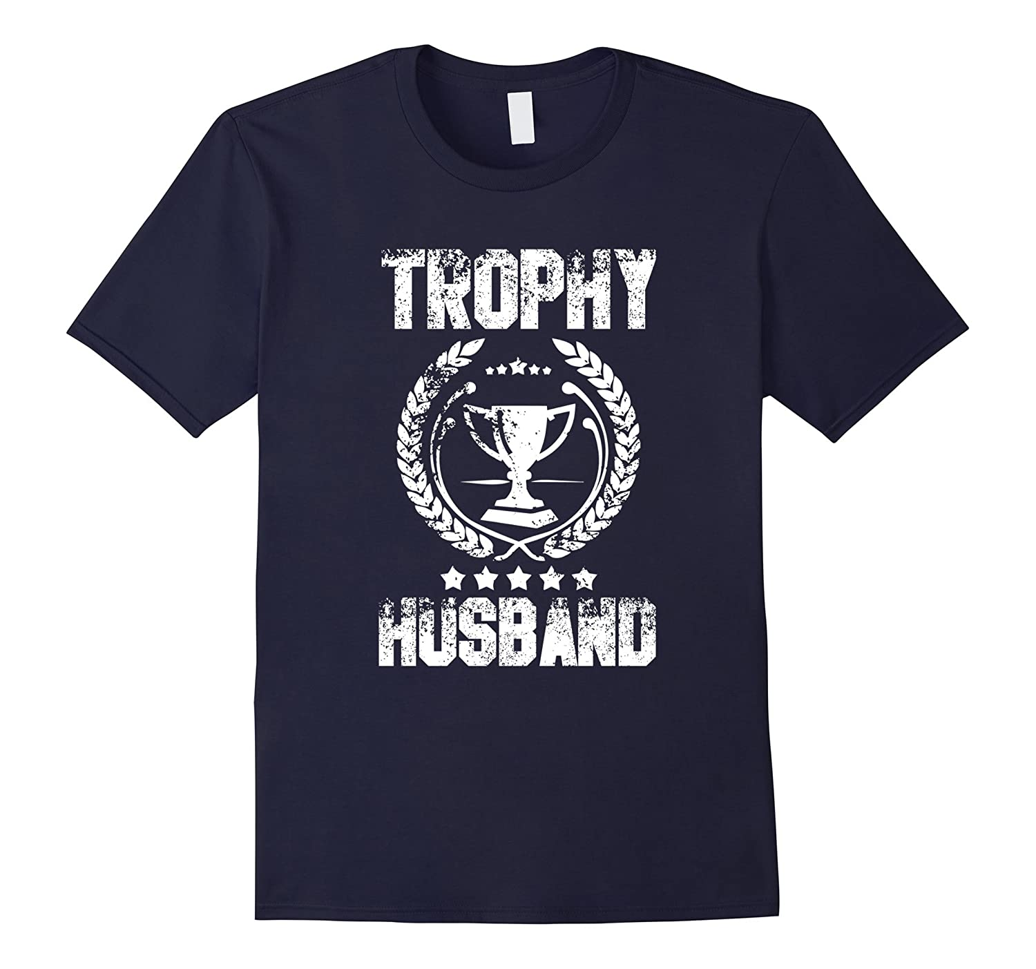 Mens Trophy Husband Funny Fathers Day Gift T-Shirt-PL