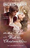 A Mask, A Marquess, and a Wish Upon a Christmas Star (Be Careful What You Wish For Book 1)