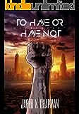 2HVØRHVNØT: To Have Or Have Not