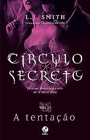 A tentação – Círculo Secreto – vol. 6