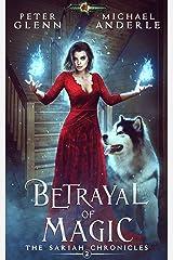 Betrayal of Magic (The Sariah Chronicles Book 2) Kindle Edition