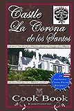 Castle La Corona de los Santos Cookbook