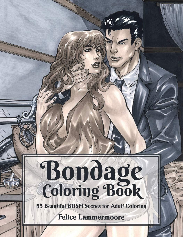 Bondage Coloring Book: 55 Beautiful BDSM Scenes for Adult Coloring  Paperback – February 2, 2019