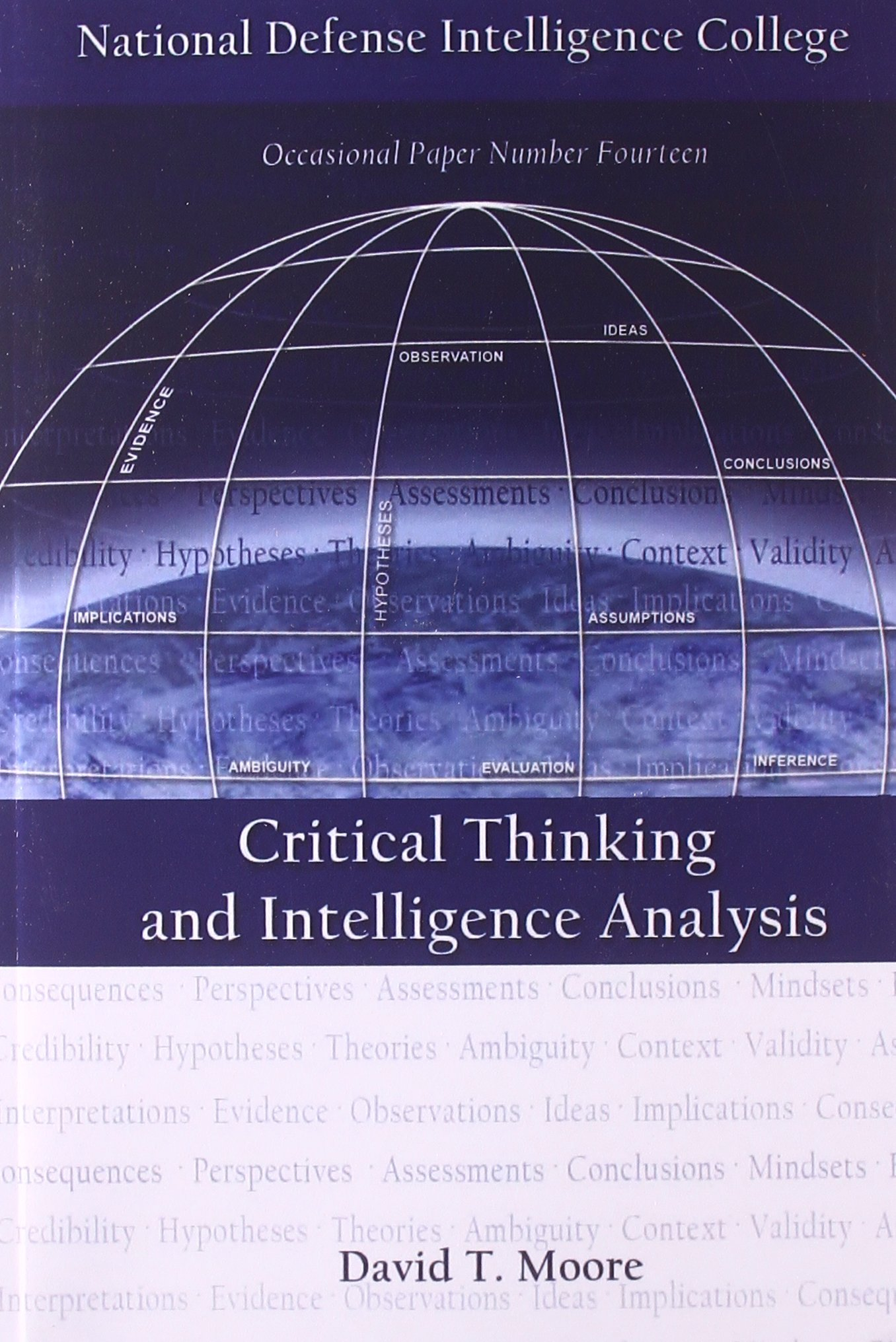 critical thinking in the intelligence community Critical thinking and intelligence analysis (occasional paper) [david t moore,   agency/author bio: david t moore is a career senior intelligence analyst and.