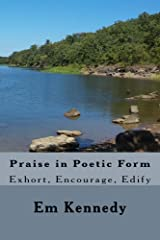 Praise in Poetic Form: Exhort, Encourage, Edify an Independent Baptist Devotional Kindle Edition