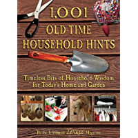 1,001 Old-Time Household Hints: Timeless Bits of Household Wisdom for Today's Home and Garden