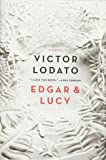 Edgar and Lucy: A Novel