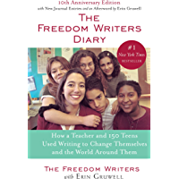 The Freedom Writers Diary (Movie Tie-in Edition): How a Teacher and 150 Teens Used Writing to Change Themselves and the World Around Them (English Edition)