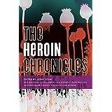 The Heroin Chronicles (Akashic Drug Chronicles Book 3)