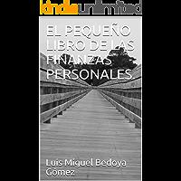 EL PEQUEÑO LIBRO DE LAS FINANZAS PERSONALES.