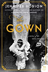 The Gown: A Novel of the Royal Wedding Kindle Edition
