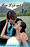 LOVE, LIFE, and VOWS (Out of Nowhere Book 3)