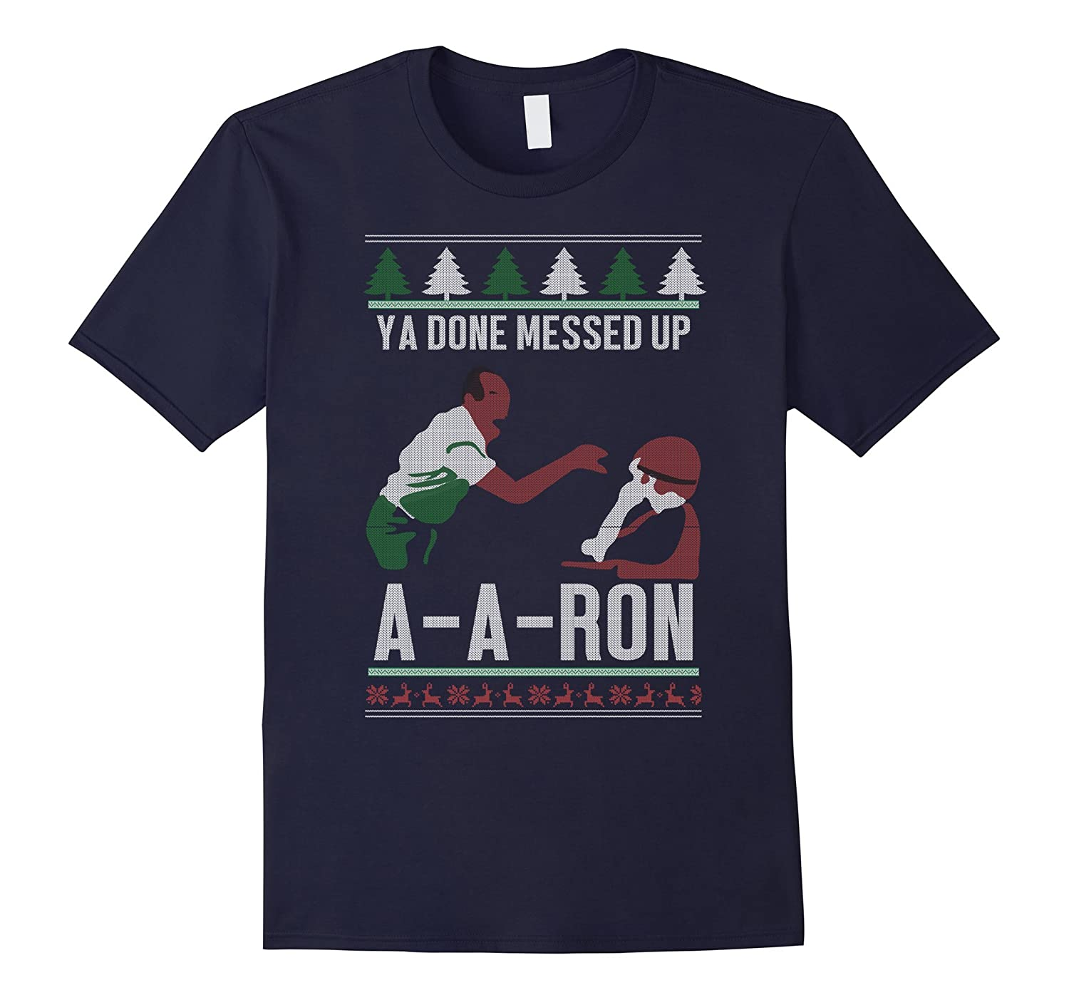 Ya Done Messed Up A A Ron T Shirt-RT