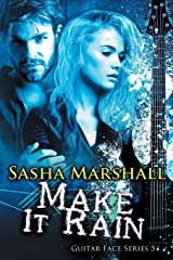 Make it Rain: The Guitar Face Series, Book 5 Paperback