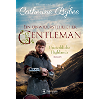 Ein unwiderstehlicher Gentleman (Unsterbliche Highlands 2) (German Edition)