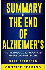 Summary of The End of Alzheimer's: The First Program to Prevent and Reverse Cognitive Decline by Dale Bredesen Kindle Edition