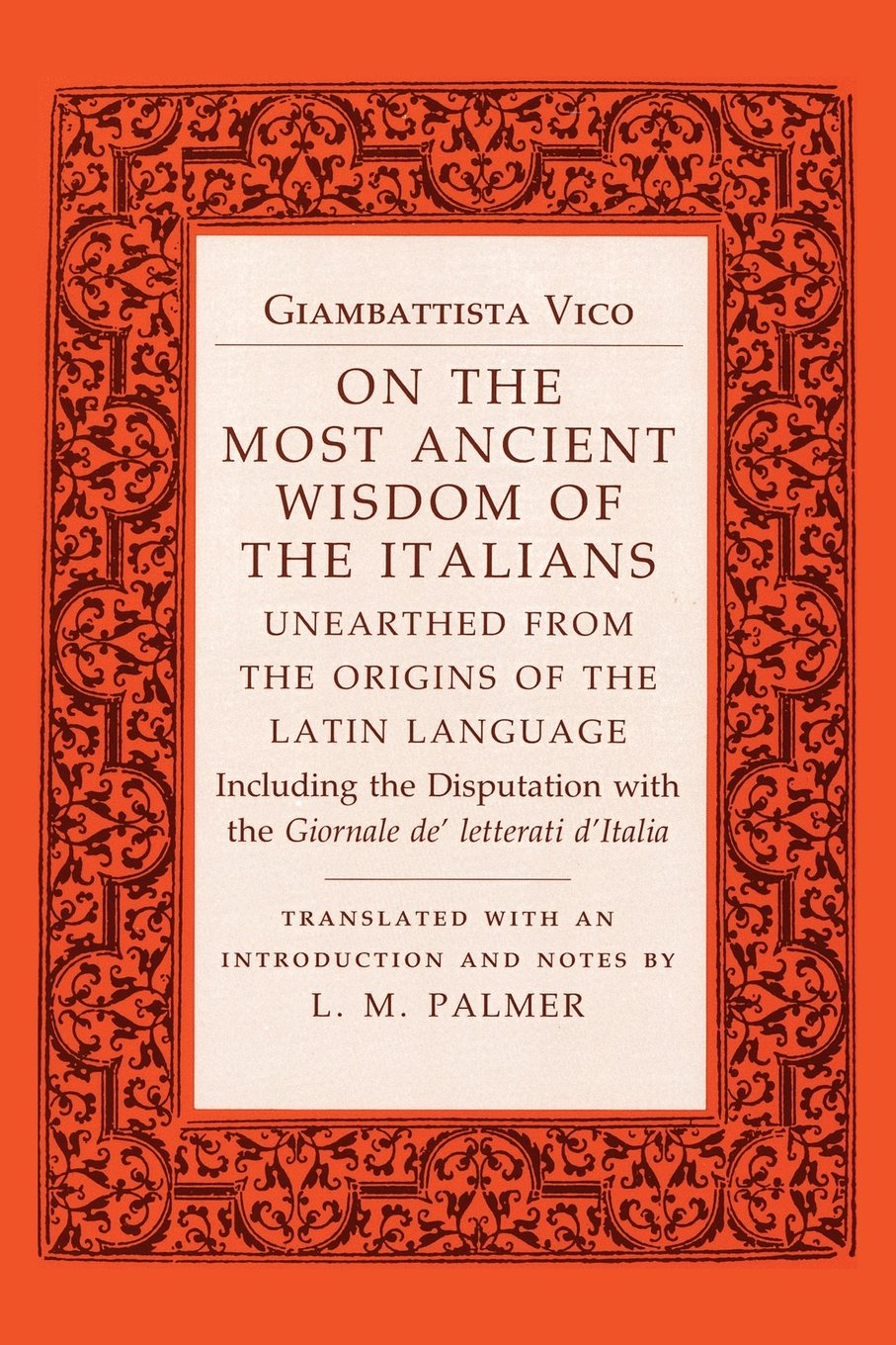 On the Most Ancient Wisdom of the Italians: Unearthed from the Origins of the Latin Language