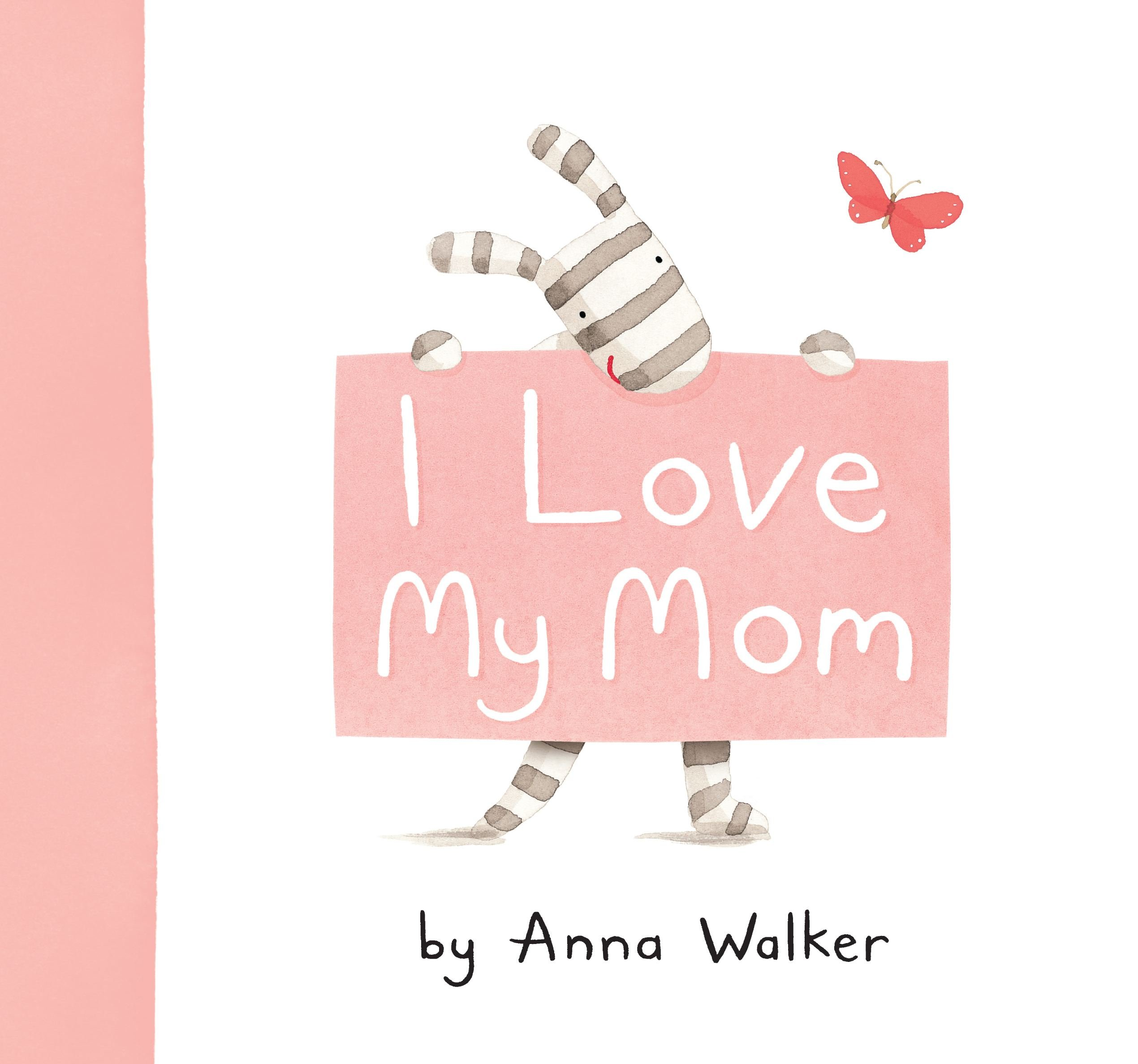 I Love My Mom Ollie The Zebra Anna Walker 9781416983187 Amazon