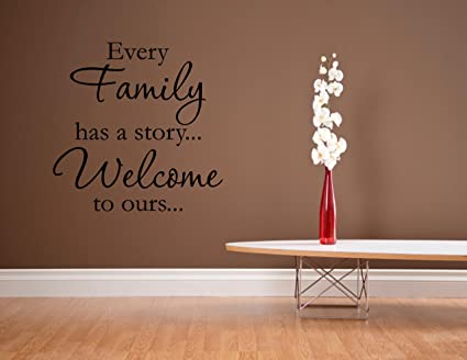 Every family has a story...Welcome to ours - 0230 Vinyl wall decals & Amazon.com: Every family has a story...Welcome to ours - 0230 Vinyl ...
