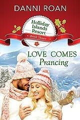 Love Comes Prancing (Holliday Islands Resort Book 3) Kindle Edition