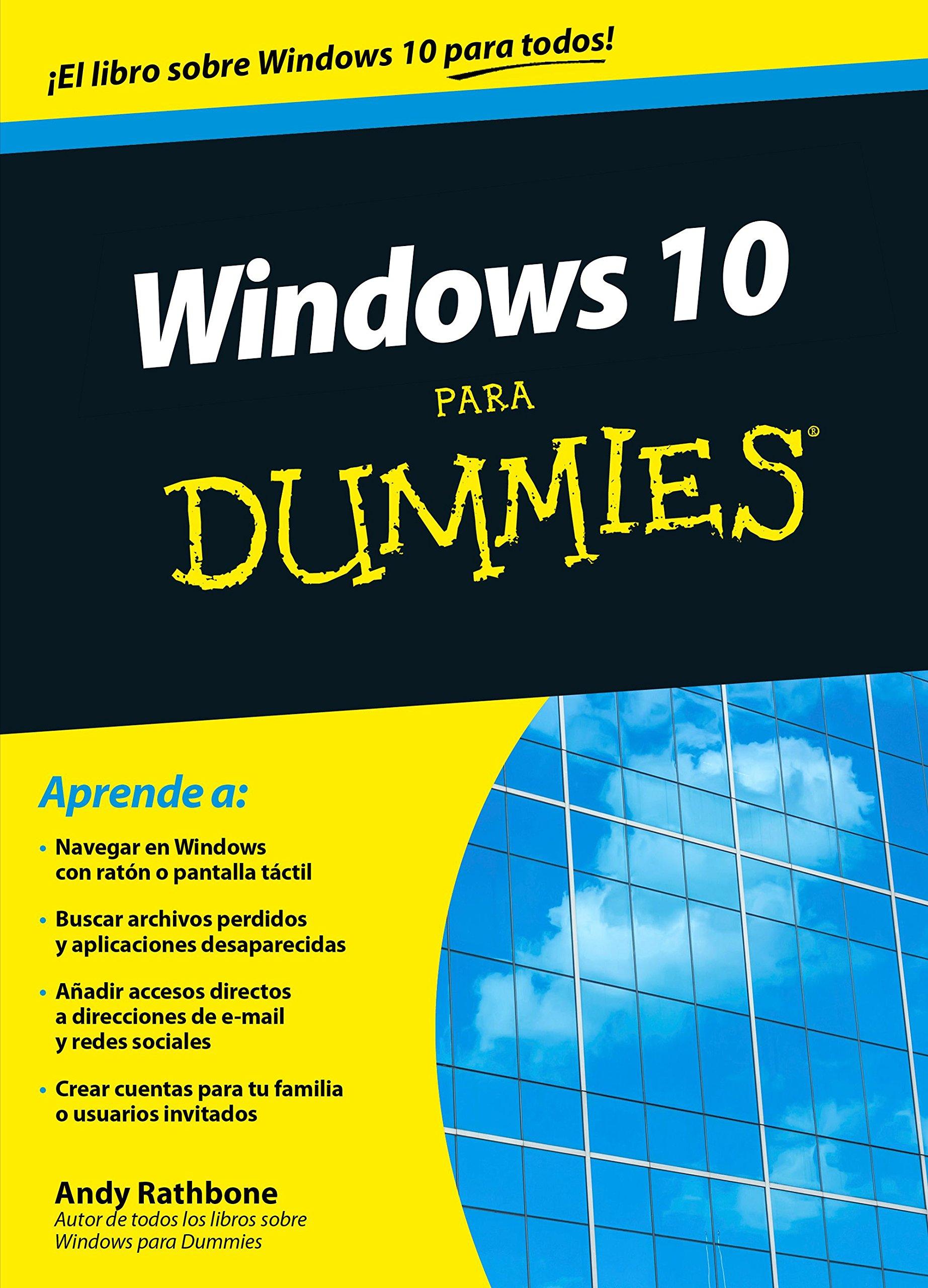 Windows 10 para Dummies Tapa blanda – 14 oct 2015 Andy Rathbone Paola Tormo Eugenia Arrés Natalia Montoro