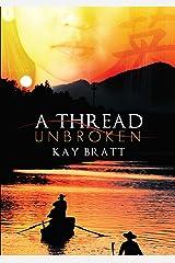 A Thread Unbroken Kindle Edition